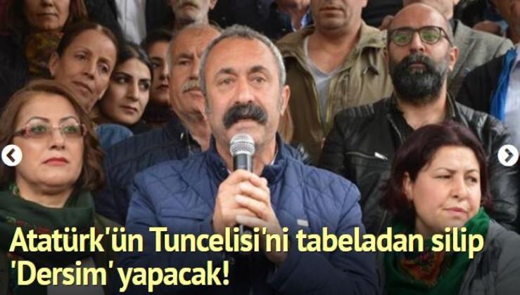 Sözde 'Komünist' Başkan, Atatürk'ün Tuncelisi'ni tabeladan silip 'Dersim' yapacak!