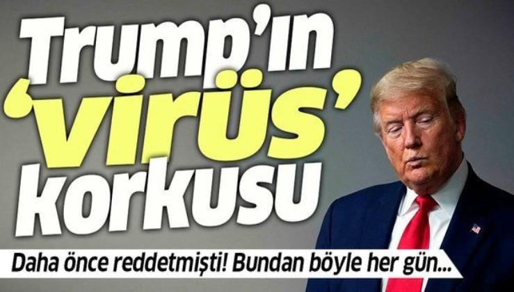 Trump'ın koronavirüs korkusu sardı! Daha önce karşı çıkmıştı...
