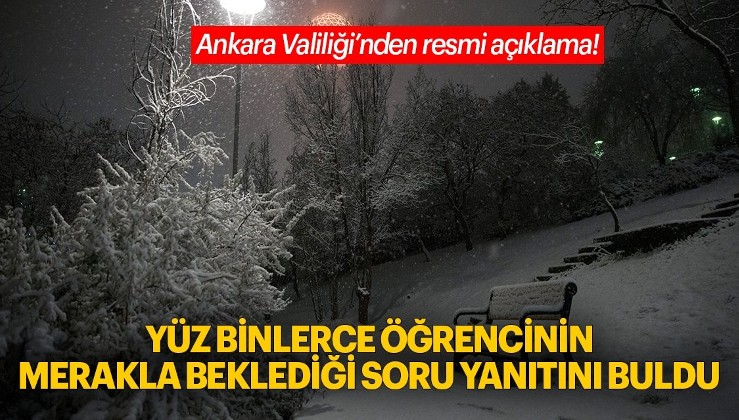 Ankara'da yarın okullar tatil mi? Ankara Valiliği'nden son dakika kar tatili açıklaması!