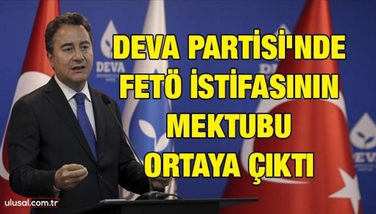 DEVA Partisi'nde FETÖ istifasının mektubu ortaya çıktı