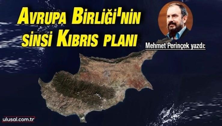 Mehmet Perinçek yazdı: Avrupa Birliği'nin sinsi Kıbrıs planı