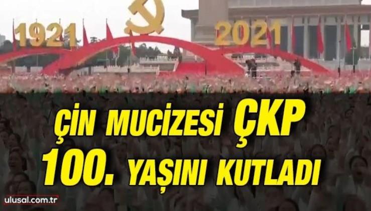 Çin mucizesi Çin Komünist Partisi 100. yaşını kutladı