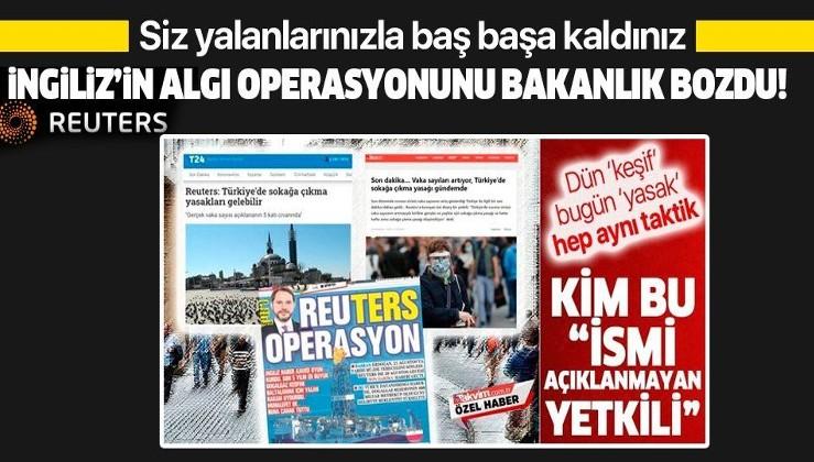 """İçişleri Bakanlığı'ndan Reuters'ın """"Türkiye'de sokağa çıkma yasakları gelebilir"""" haberine yalanlama!"""