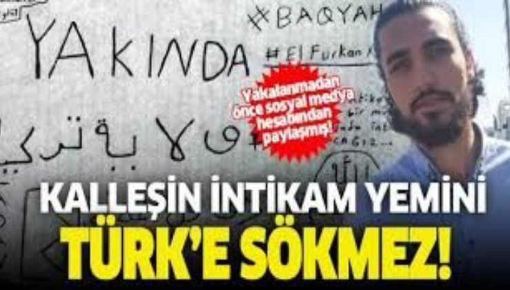DEAŞ'IN sözde Türkiye emirinin fedaisi intikam yemini etmiş