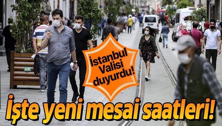 Son dakika: İstanbul Valisi açıkladı! İşte yeni mesai saatleri