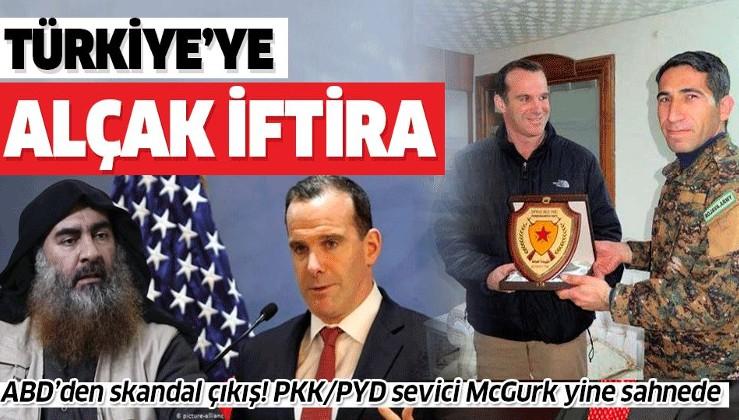 ABD'den skandal Türkiye çıkışı! PKK/PYD sevici McGurk'tan alçak iftira.