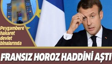 Macron haddini aşıyor! Hz. Muhammed'e hakaret karikatürleri devlet binalarına yansıtıldı