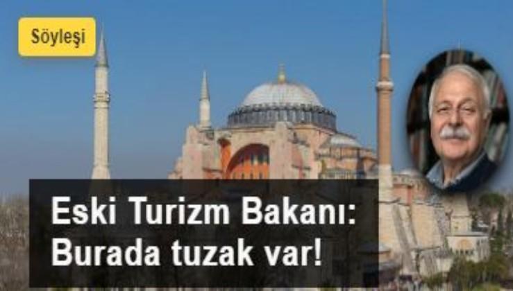 Eski Turizm Bakanı Bahattin Yücel: Ayasofya tartışması bir tuzak!