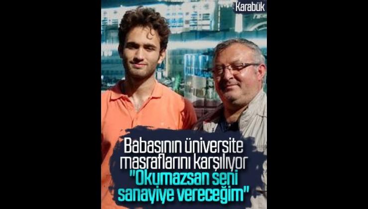 Karabük'te üniversiteli babayı oğlu okutuyor