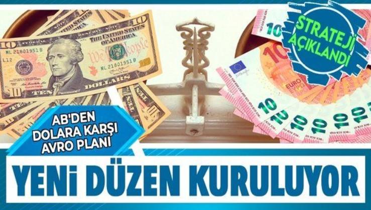 Avrupa Birliği'nden dolara karşı avroyu güçlendirme planı
