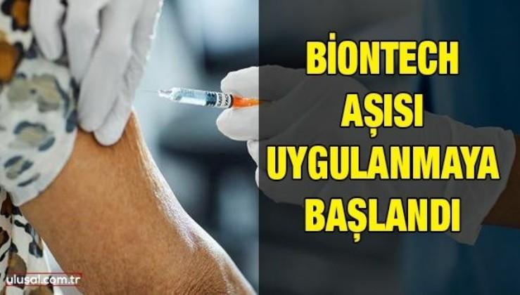 BioNTech aşısı uygulanmaya başlandı