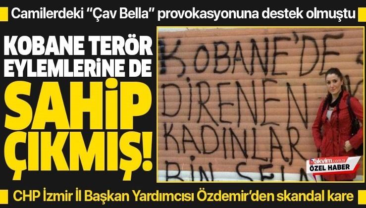 """Camideki """"Çav Bella"""" provokasyonuna destek olan CHP'li Banu Özdemir, Kobane terör eylemlerine de sahip çıkmış!"""