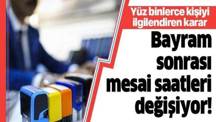 Son dakika: İstanbul'da bayram sonrası mesai saatleri değişiyor!
