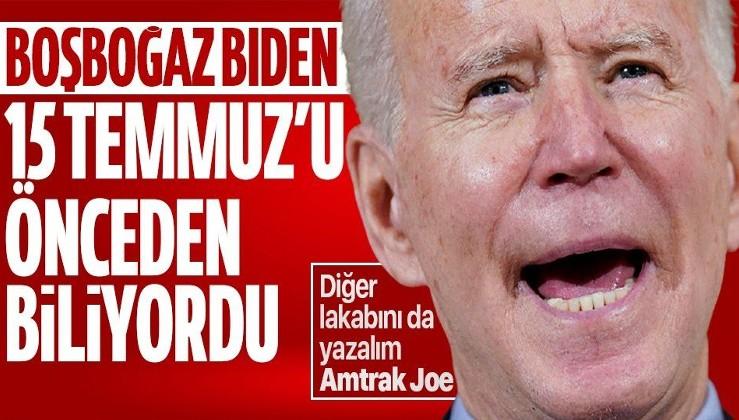 15 Temmuz'un arkasındaki ABD! Başkan Joe Biden ağzından kaçırdı