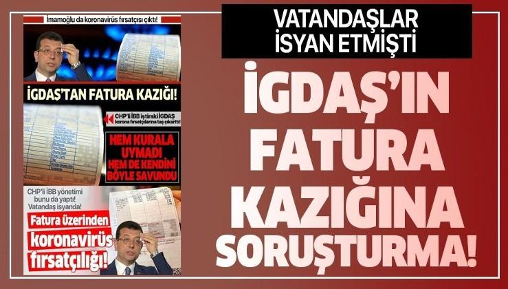 Son dakika: EPDK, İGDAŞ'a yüksek fatura şikayetleri nedeniyle soruşturma açtı