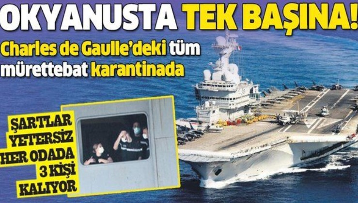Fransız nükleer uçak gemisi Charles de Gaulle, Atlas Okyanusu'nda karantinaya alındı