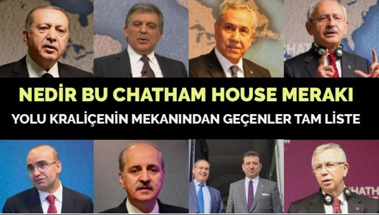 Chatham House'a kimler gitmedi ki!