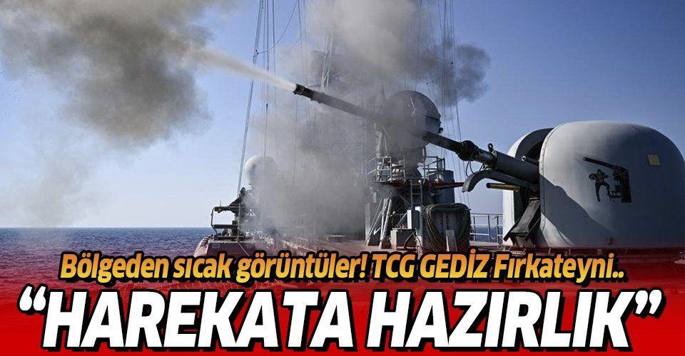 Son dakika: TCG Gediz fırkateyni Doğu Akdeniz'deki eğitimlerini tamamladı