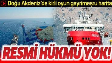 Yunanistan ve GKRY, Sevilla haritasıyla Türkiye'yi Antalya Körfezi'ne hapsetmeye çalışıyor