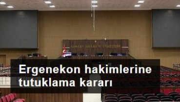 Ergenekon hakimlerini tutuklama kararı