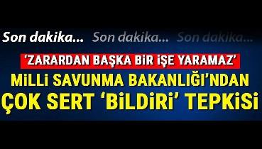 Milli Savunma Bakanlığı'ndan 'bildiri' tepkisi: Atatürk'ün de belirttiği gibi