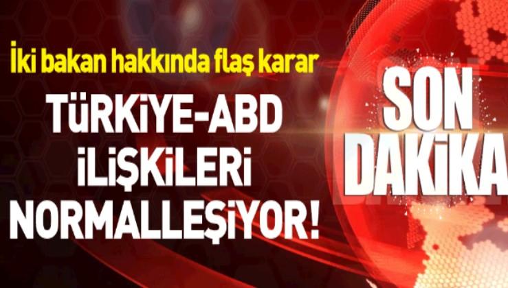 ABD iki Türk bakan hakkındaki yaptırımları kaldırdı