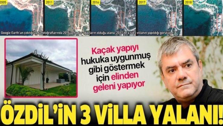 Yılmaz Özdil'in üç villa yalanı! Hukuka uygunmuş gibi göstermek için elinden geleni yapıyor...