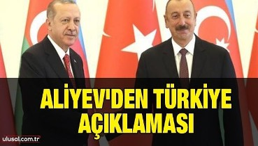 Aliyev'den Türkiye açıklaması