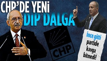 CHP'de yeni dip dalga! Muharrem İnce gitti kavga bitmedi!
