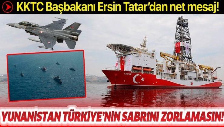 """KKTC Başbakanı Ersin Tatar: """"Yunanistan, Türkiye'nin sabrını zorlamasın!"""""""