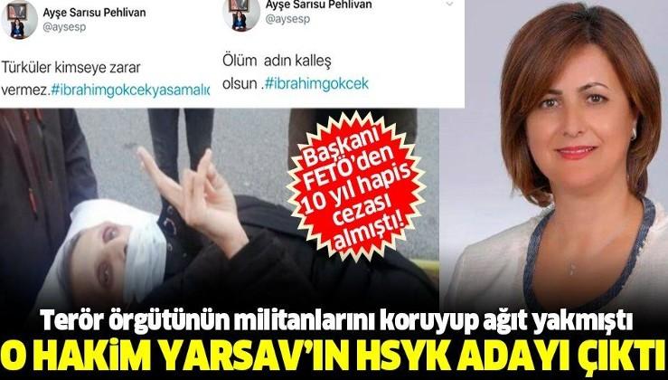 DHKP-C'li İbrahim Gökçek'e ağıt yakan Ayşe Sarısu Pehlivan YARSAV'ın HSYK adayı çıktı