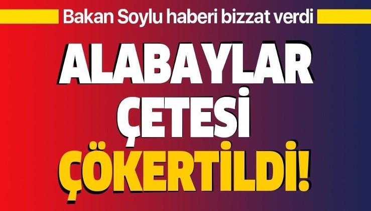 Son dakika: İçişleri Bakanı Süleyman Soylu açıkladı: 'Alabaylar Çetesi' çökertildi