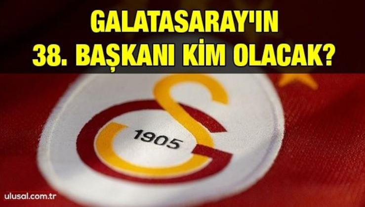 Galatasaray'ın 38. başkanı kim olacak?