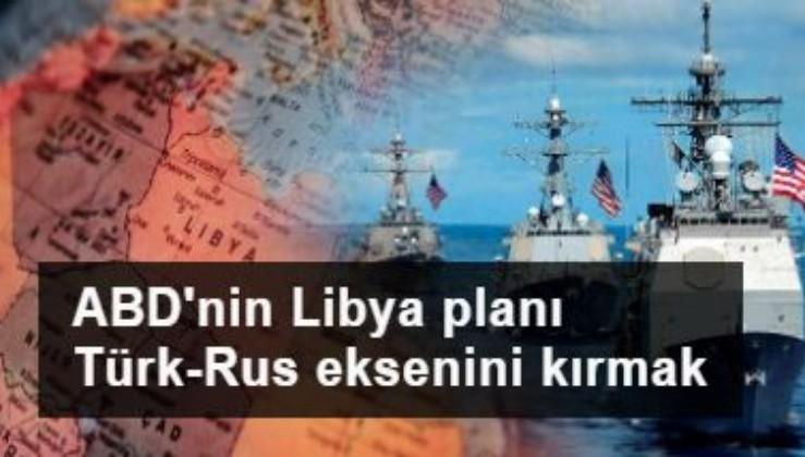'ABD için Libya, Türk-Rus eksenini kırma fırsatı'