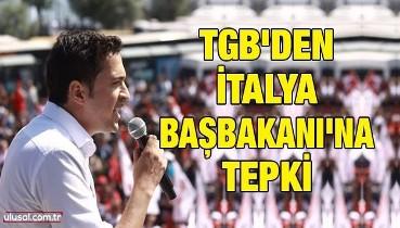 TGB'den İtalya Başbakanı'na tepki