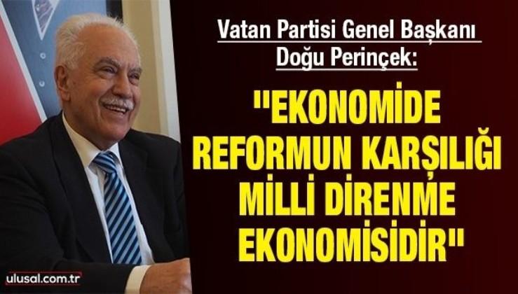"""Vatan Partisi Genel Başkanı Doğu Perinçek: ''Ekonomide reformun karşılığı Milli Direnme Ekonomisidir"""""""