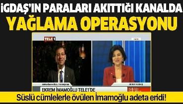 İGDAŞ'ın paraları akıttığı TELE 1'de İBB Başkanı Ekrem İmamoğlu'nu yağlama operasyonu