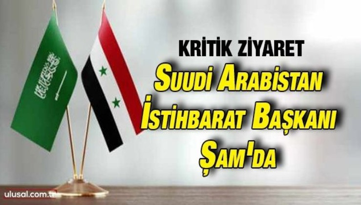 Kritik ziyaret: Suudi Arabistan İstihbarat Başkanı Şam'da
