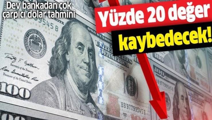SON DAKİKA: Dev bankadan dolar için çarpıcı tahmin: Yüzde 20 değer kaybedecek