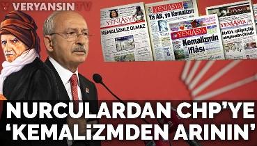 CHP'deki dönüşümden memnun olan Nurculardan CHP'ye: Kemalizmden arının