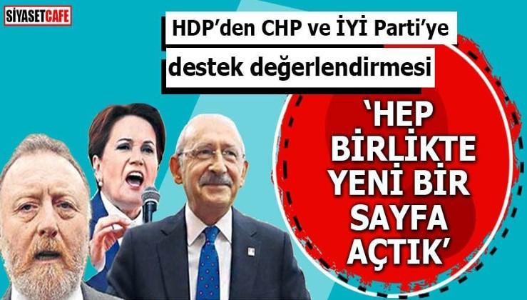 HDP'den CHP ve İYİ Parti'ye destek değerlendirmesi Hep birlikte yeni bir sayfa açtık