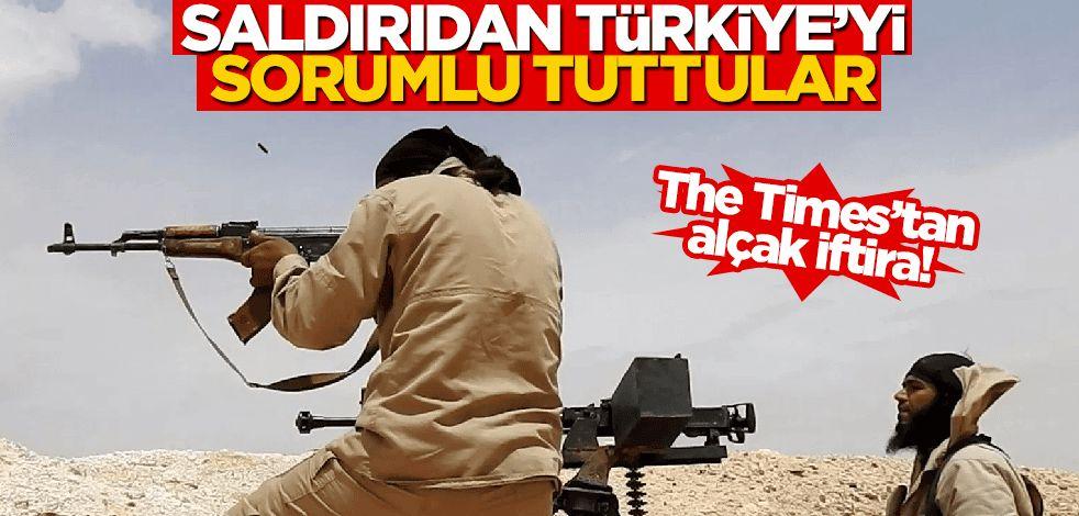 The Times'tan alçak iftira! Saldırıdan Türkiye'yi sorumlu tuttular