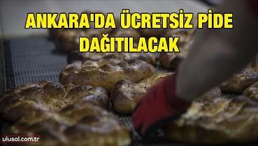 Ankara'da ücretsiz pide dağıtılacak