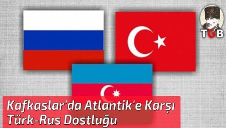 Kafkaslar'da Atlantik'e Karşı Türk-Rus Dostluğu