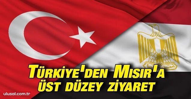 Türkiye'den Mısır'a üst düzey ziyaret
