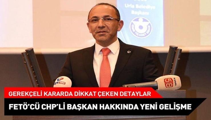 FETÖ üyeliğinden ceza alan CHP'li eski Urla Belediye Başkanı Burak Oğuz için gerekçeli karar açıklandı