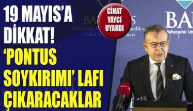 Cihat Yaycı uyardı: 19 Mayıs'a dikkat! Pontus Soykırımı lafı çıkacak, tazminat davaları açılacak