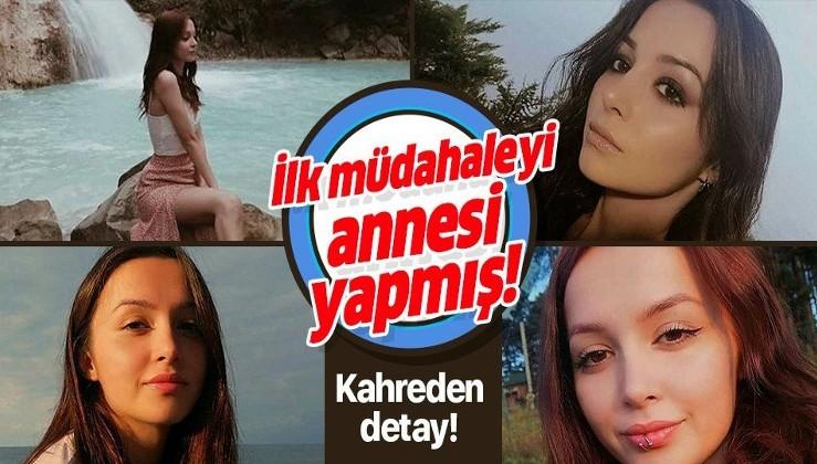 Ceren Özdemir cinayetinde kahreden detay! İlk müdahaleyi annesi yapmış!.