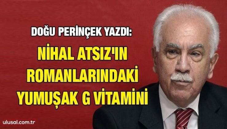 Doğu Perinçek Teori Dergisi'nde yazdı: Nihal Atsız'ın romanlarındaki Yumuşak G vitamini