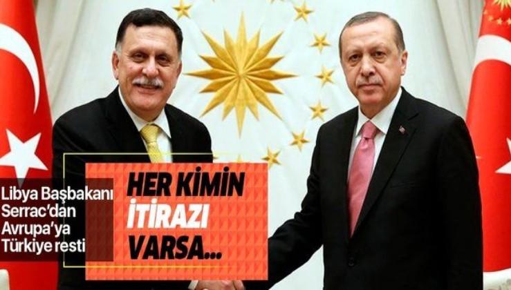 Libya Başbakanı Fayiz es-Serrac'dan Avrupa'ya Türkiye resti!.